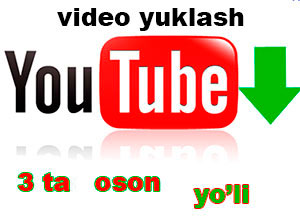 youtubedan-video-yuklash